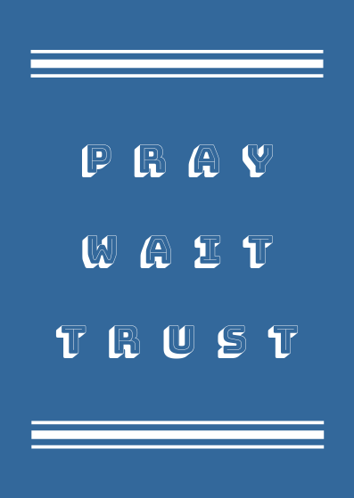 Pray Wait Trust // Postcard // A6