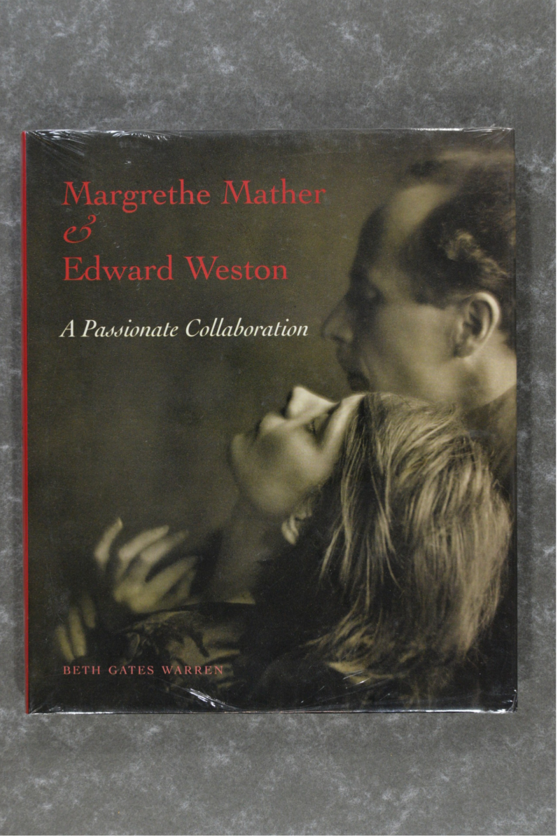 Mather , Margrethe , Weston , Edward - A Passionate Collaboration  New in plastic!