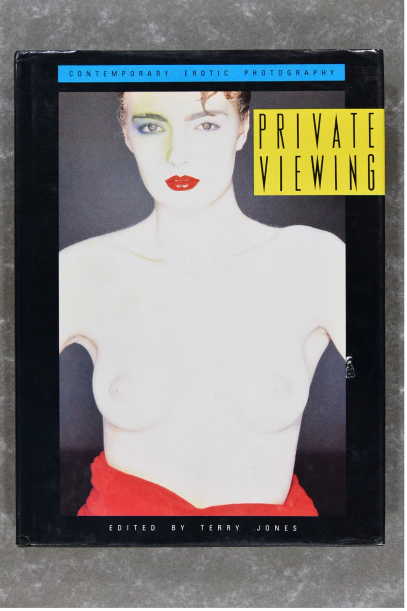 Jones , Terry - PRIVATE VIEWING CONTEMPORARY EROTIC PHOTOGRAPHY
