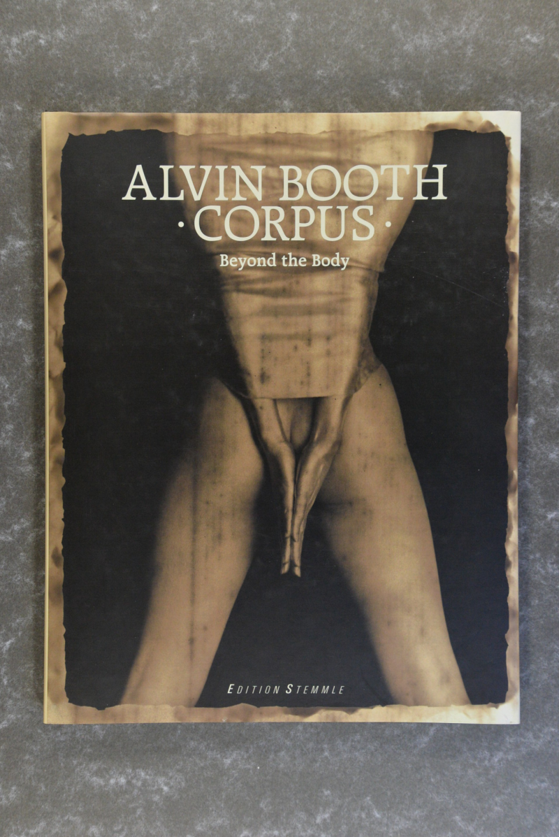 Booth,  Alvin  -  Alvin Booth : Corpus  Beyond the body  Rare!