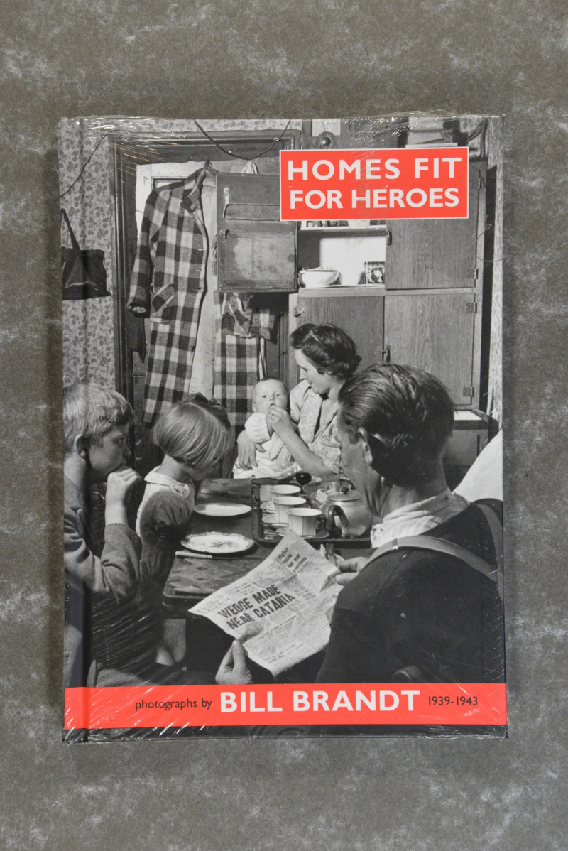 Brandt,  Bill  -  Homes Fit for Heroes: Photographs by Bill Brandt 1939-43