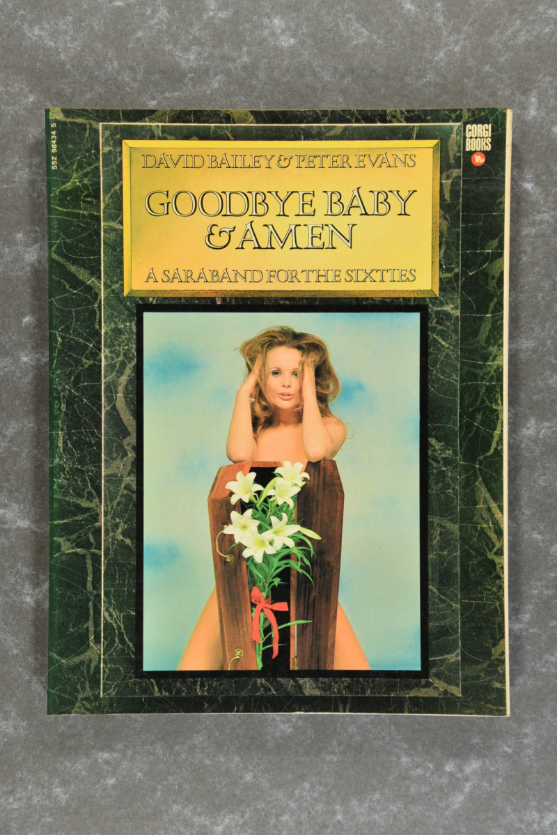 Bailey,  David  -  Goodbye Baby & Amen: A Saraband for the Sixties
