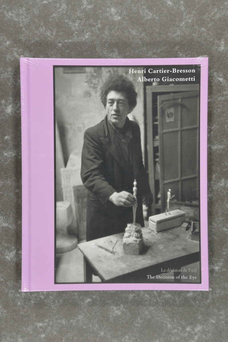 Cartier-Bresson,  Henri  -  Henri Cartier-Bresson And Alberto Giacometti: La Decision De L'oeil / The Decision Of The Eye