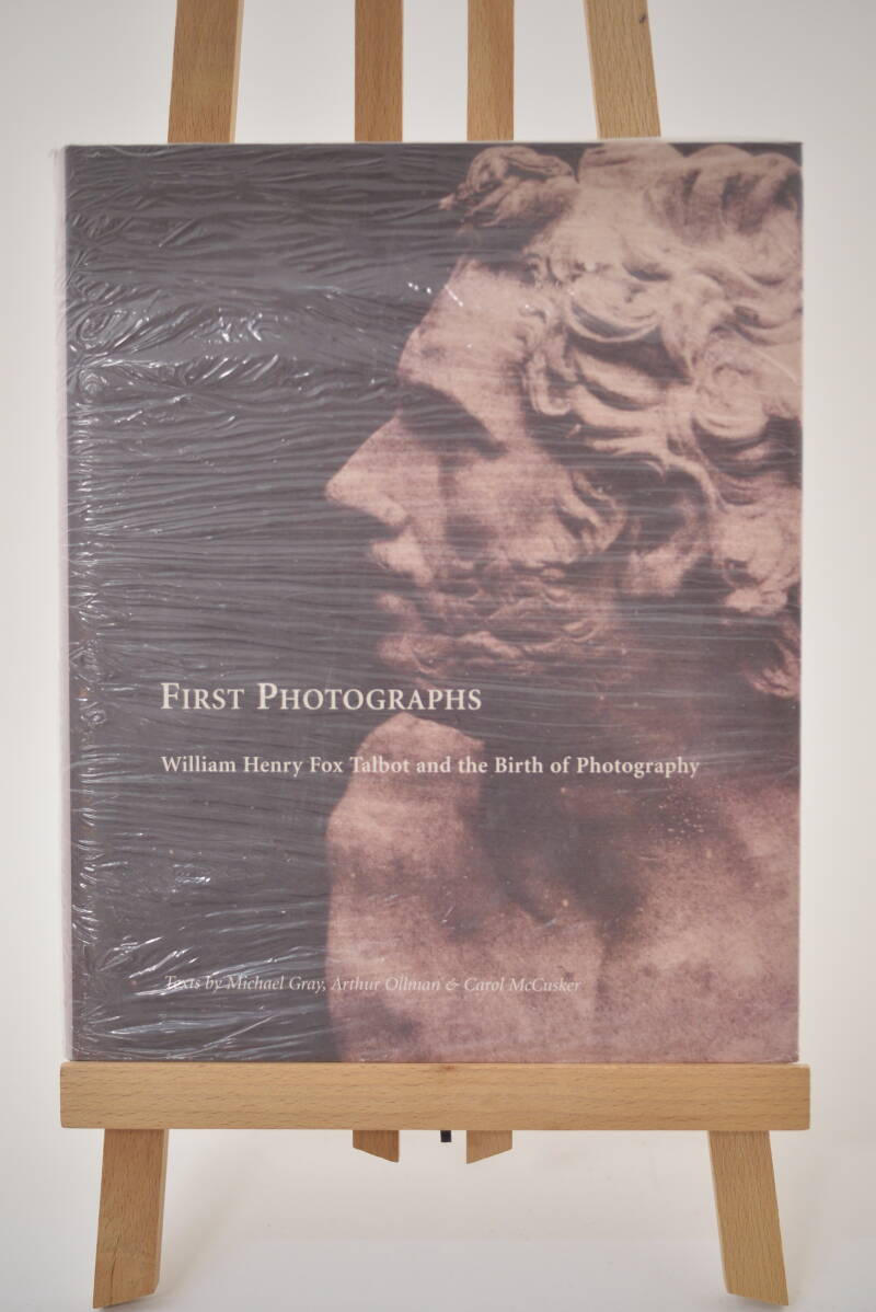 First Photographs - William Henry Fox Talbot and the Birth of Photography