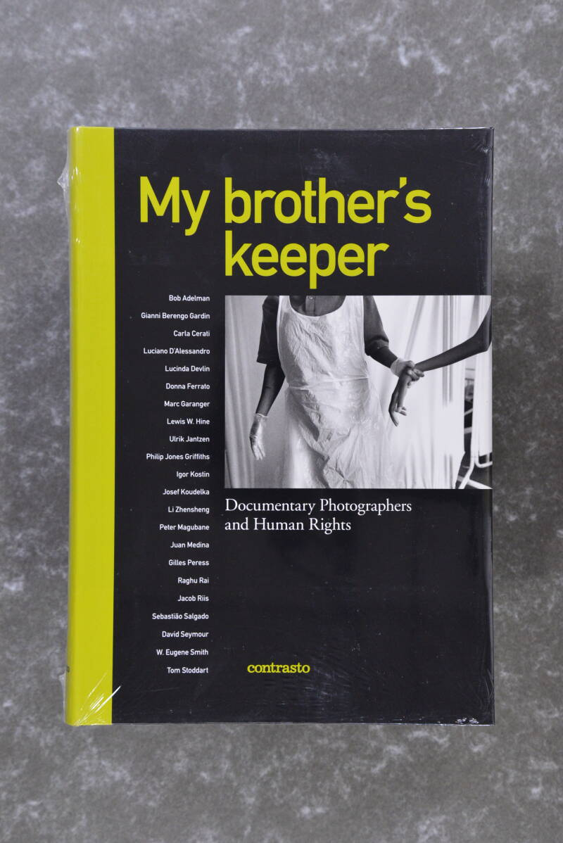 My Brother's Keeper - Documentary Photographers and Human Rights - New in plastic!
