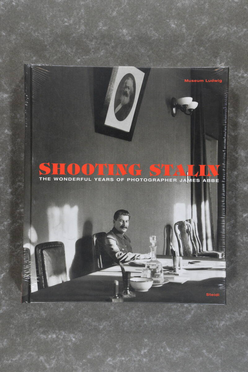 Abbe,  James  -  Shooting Stalin  (The wonderful years of photographer James Abbe)