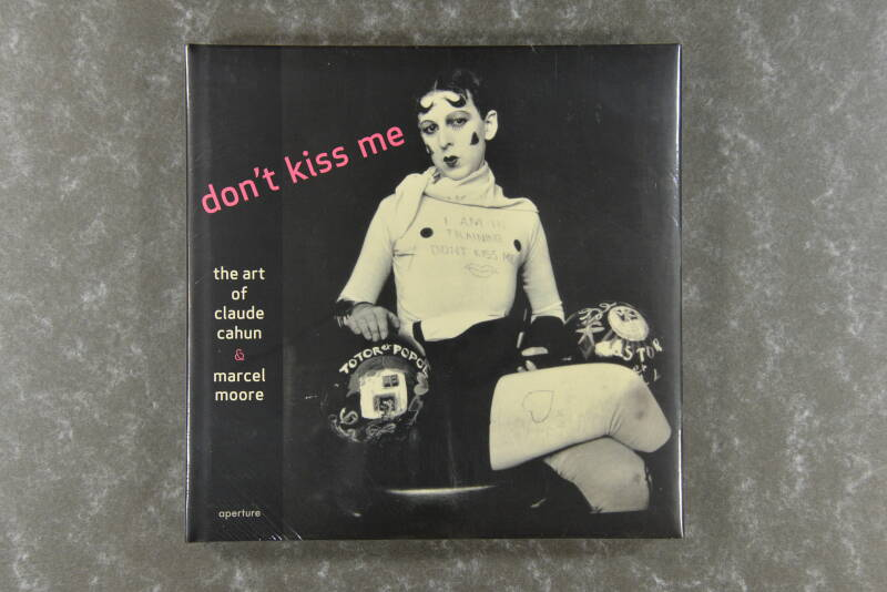 Cahun,  Claude  -  Don't Kiss Me: The Art of Claude Cahun & Marcel Moore