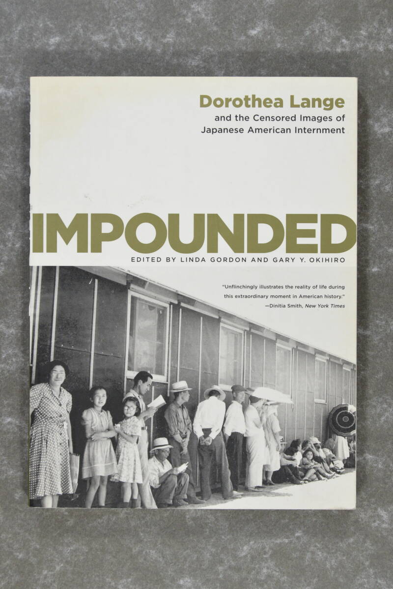Lange, Dorothea  -  Impounded: Dorothea Lange and the Censored Images of Japanese American Internment