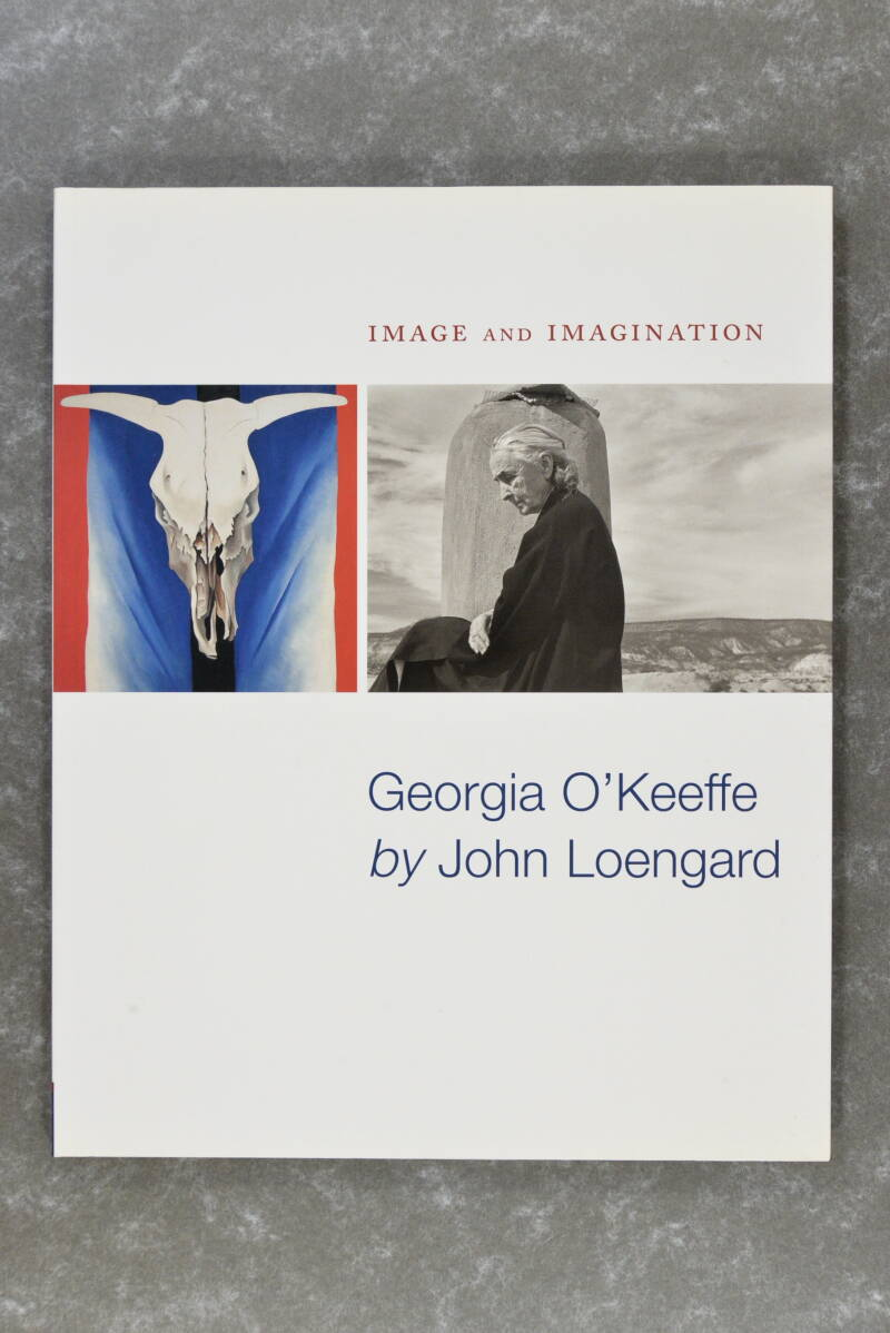 Loengard, John  -  Image and Imagination: Georgia O'keeffe