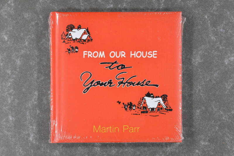 Parr , Martin - From our house to your house   New in plastic!!!