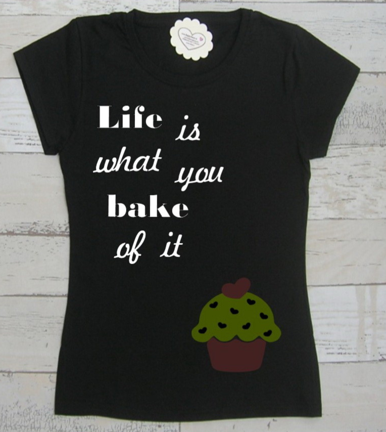 """Dames T-Shirt """"Life is what you bake of it"""""""