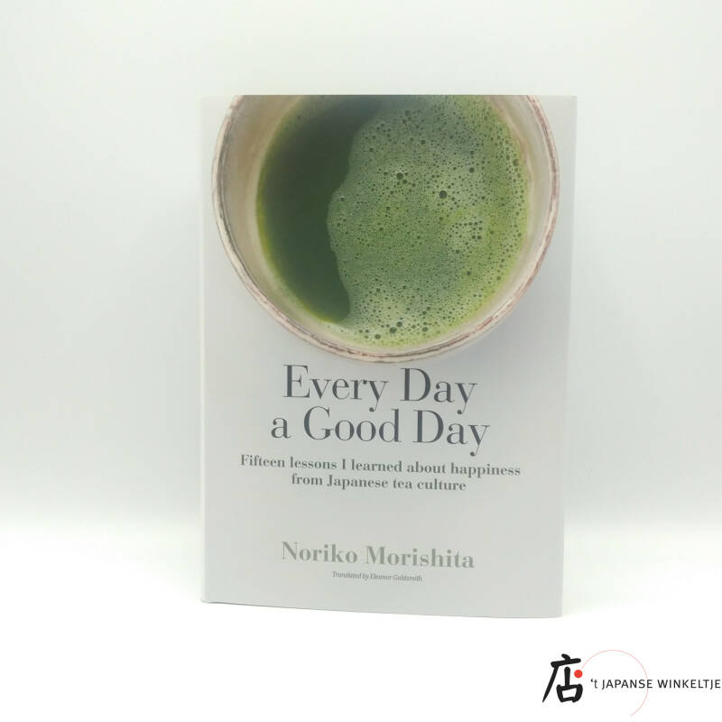 Boek Every Day a Good Day, fifteen lessons I learned about happiness from Japanese tea culture