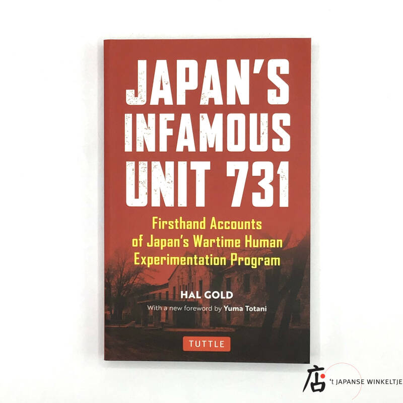 Japan's Infamous Unit 731, Firsthand Accounts of Japan's Wartime Human Experimentation Program