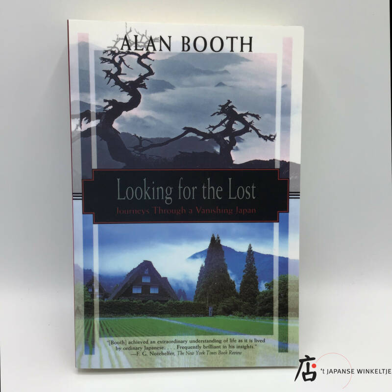 Looking for the Lost, Journeys Through a Vanishing Japan - Alan Booth