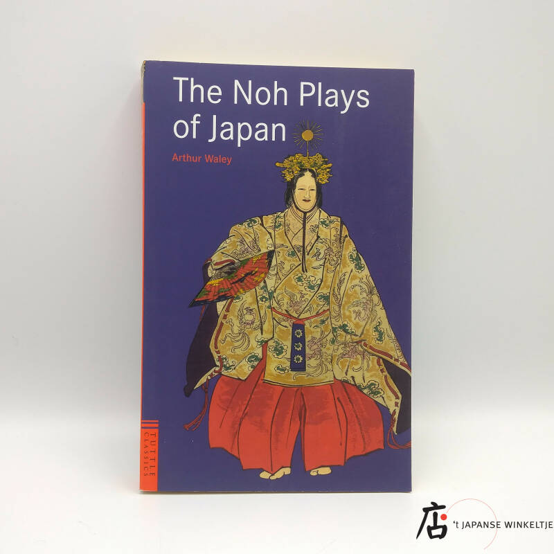 The Noh Plays of Japan - Arthur Waley