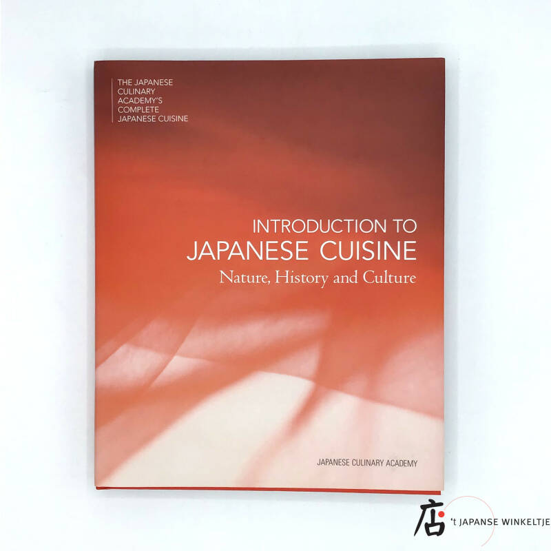 Introduction to Japanese Cuisine; Nature, History and Culture
