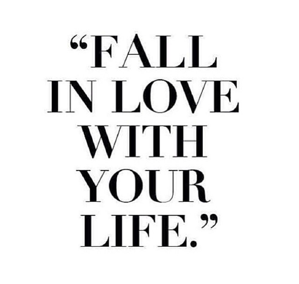 fall-in-love-with-your-life-.jpg