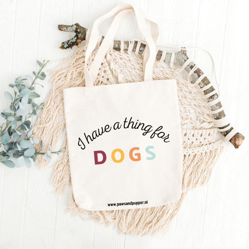 Tote bag - I have a thing for dogs