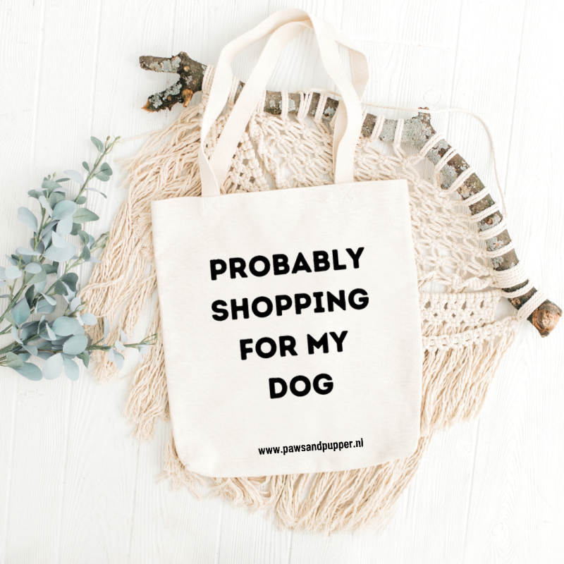 Tote bag - Probably shopping for my dog