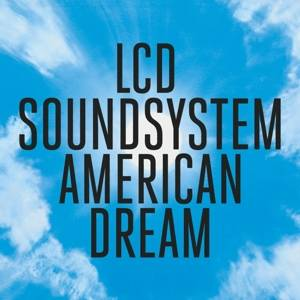 LCD Soundsystem-American Dream