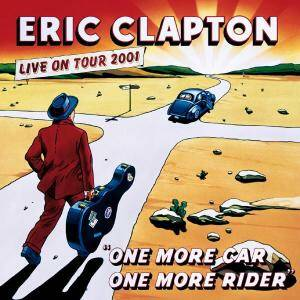 Clapton, Eric-One More Car ONe More Rider Live on tour 2001