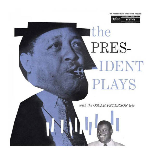 Young, Lester-The President Plays With The Oscar Peterson Trio