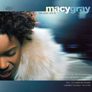 Gray, Macy-On How Life Is