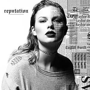 Swift, Taylor- Reputation