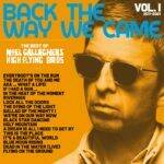 Gallagher, Noel High Flying Birds-Back the way we came vol. 1 (2011-2021)