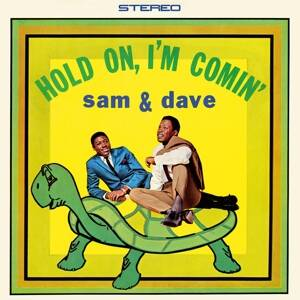 Sam & Dave-Hold on, I'm Coming