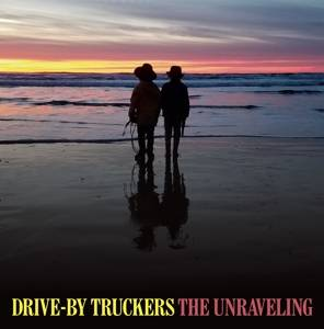 Drive-by Truckers- The Unraveling