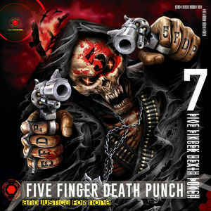 Five Finger Death Punch-And Justice for None