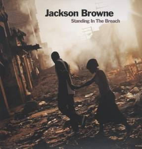 Browne, Jackson- Standing in the Breach