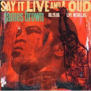 Brown, James- Say it Live and Loud: Live in Dallas