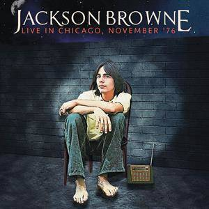Browne, Jackson - Live in Chicago, November '76
