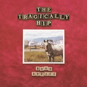 Tragically Hip-Road Apples