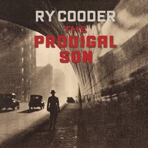 Cooder, Ry- The Prodigal Son