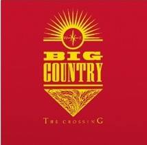 Big Country- The Crossing
