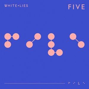 White Lies-Five