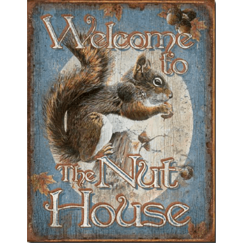 """Sign """" Welcome to my nuthouse """""""