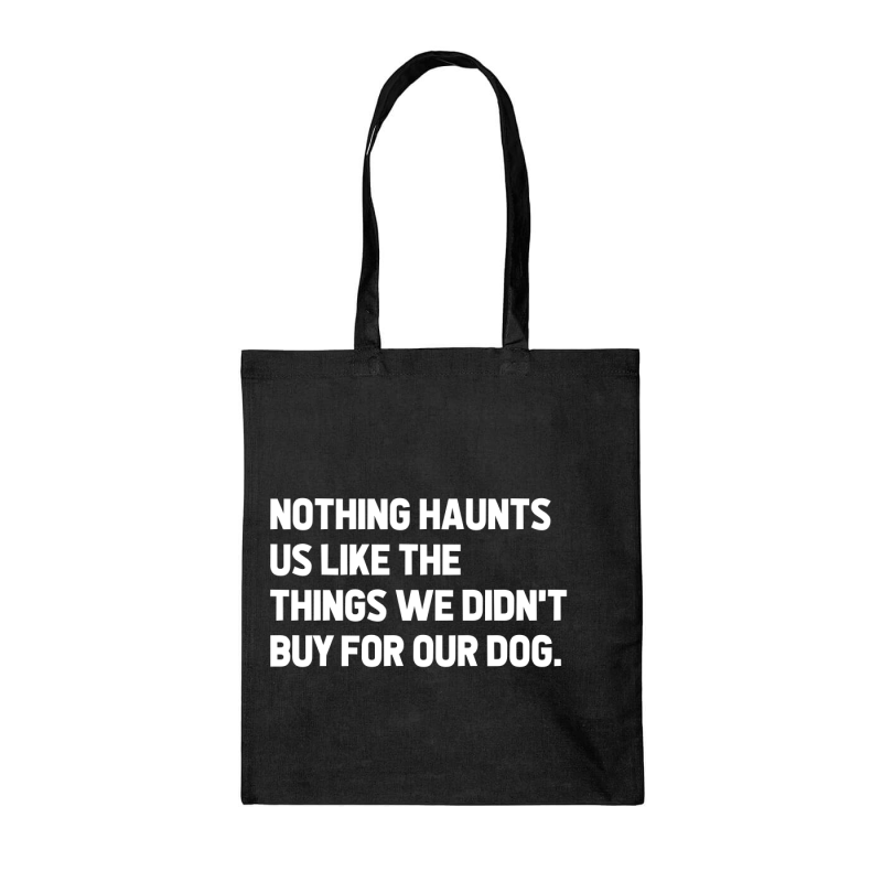 TAS - Nothing haunts us like the things we didn't buy for our dog.