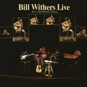 Withers, Bill - Live at Carnegie Hall