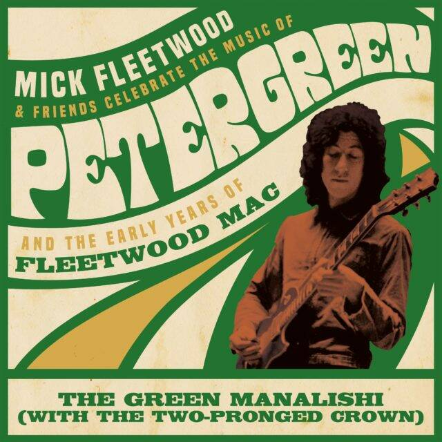 FLEETWOOD, MICK & FRIENDS CELEBRATE THE MUSIC OF PETER GREEN AND THE EARLY YEARS OF FLEETWOOD MAC