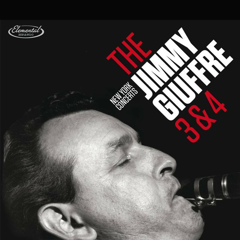 GIUFFRE, Jimmy -  The 3 & 4: New York Concerts