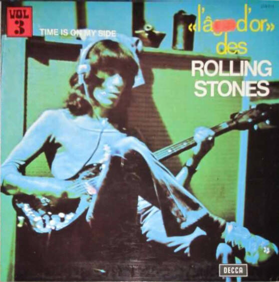 Rolling Stones, the ‎– «L'âge D'or» Des Rolling Stones - Vol 3 - Time Is On My Side