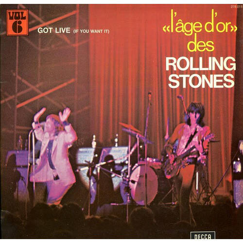 Rolling Stones, the ‎– «L'âge D'or» Des Rolling Stones - Vol. 6 - Got Live (If You Want It)