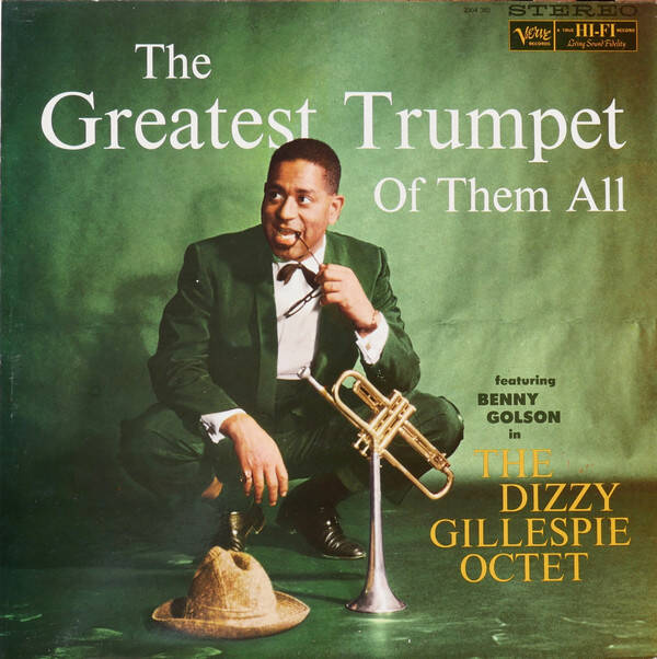 Gillespie, Dizzy The Octet Featuring Benny Golson ‎– The Greatest Trumpet Of Them All