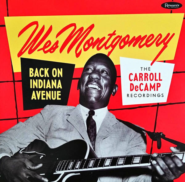 Montgomery, Wes – Back On Indiana Avenue (The Carroll DeCamp Recordings)