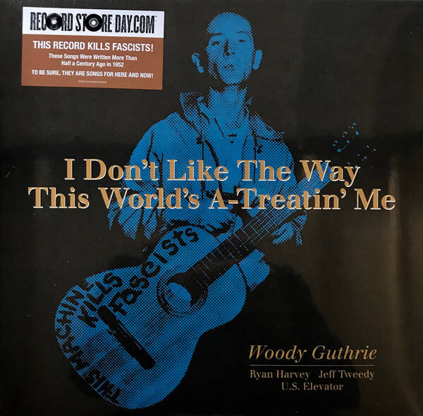 Guthrie,Woody,  Ryan Harvey, Jeff Tweedy, U.S. Elevator ‎– I Don't Like The Way This World's A-Treatin' Me
