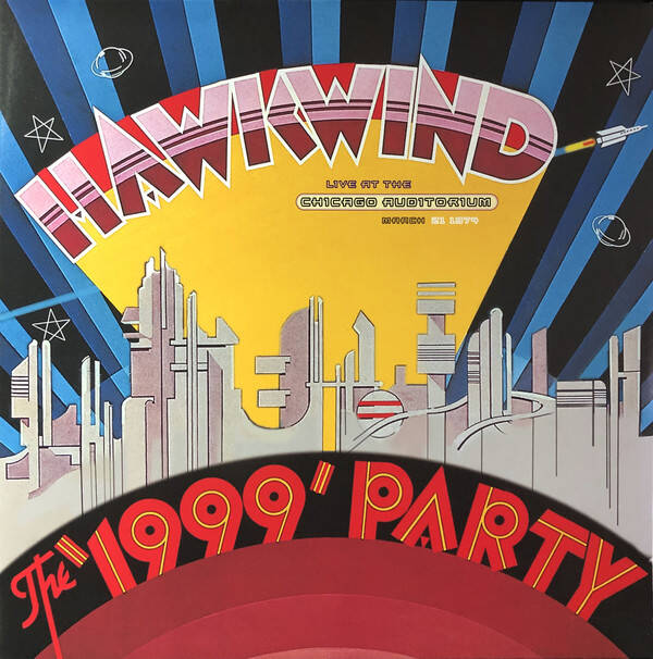 Hawkwind ‎– The '1999' Party (Live At The Chicago Auditorium, March 21 1974)